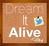 Dream It Alive